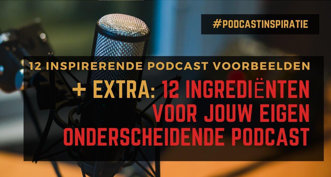 12 Inspirerende podcast voorbeelden voor jouw eigen podcast
