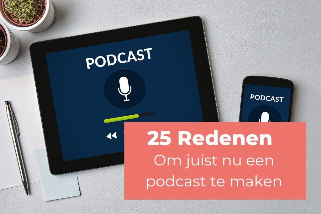 25 redenen om juist NU een podcast te maken