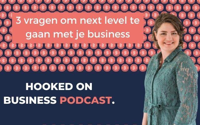 Lees meer over het artikel 3 vragen om next level te gaan met je business